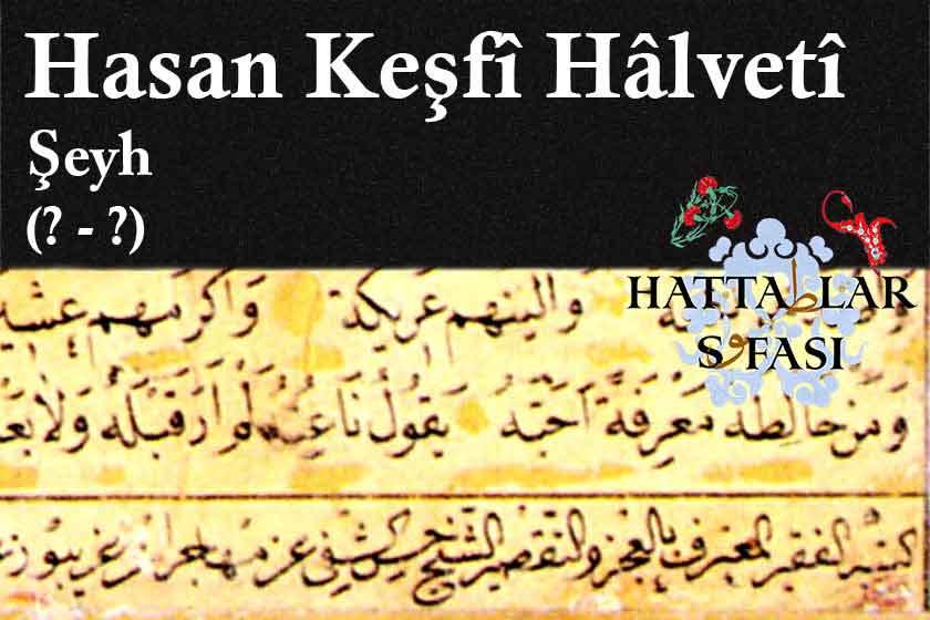 Hattat Şeyh Hasan Keşfi Efendi, Hayatı ve Eserleri