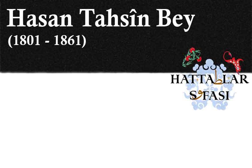 Hattat Hasan Tahsin Bey, Hayatı ve Eserleri