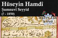 Hattat Şumnulu Seyyid Hüseyin Hamdi Efendi, Hayatı ve Eserleri