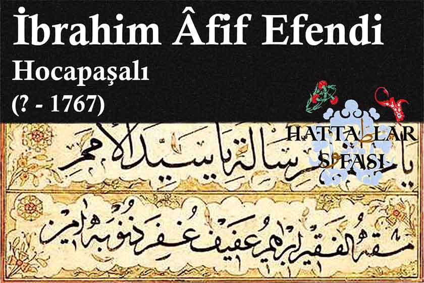 Hattat Hocapaşalı İbrahim Afif Efendi, Hayatı ve Eserleri