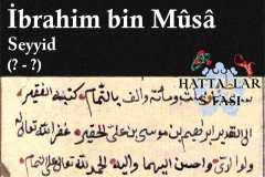 Hattat Seyyid İbrahim bin Musa, Hayatı ve Eserleri