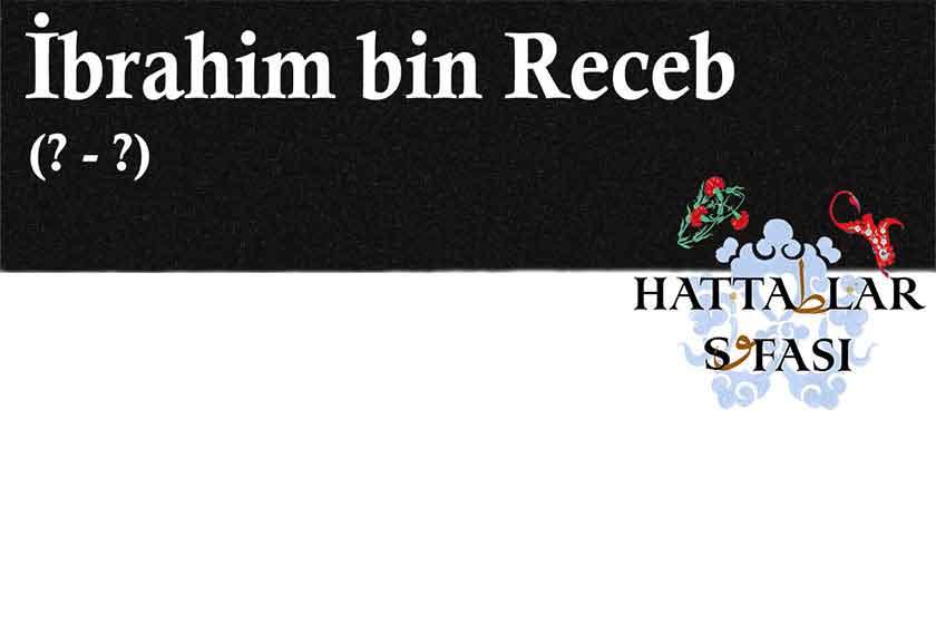 Hattat İbrahim bin Recep, Hayatı ve Eserleri