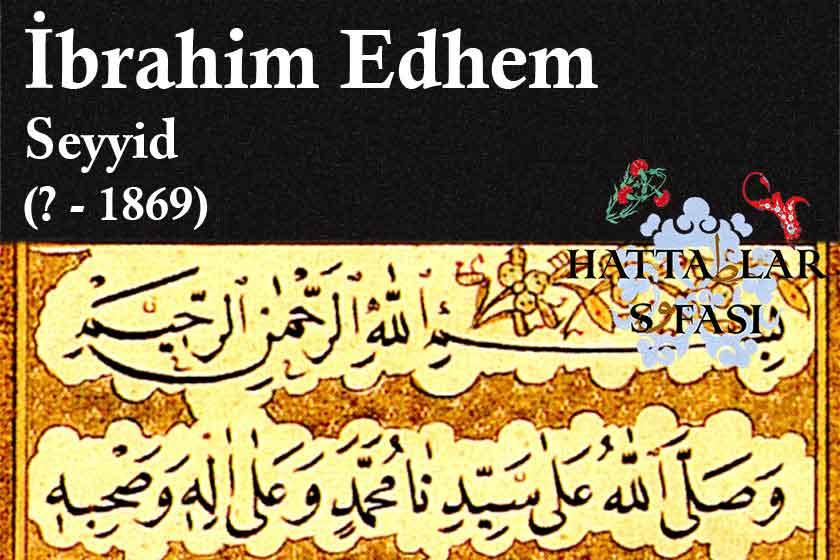 Hattat Seyyid İbrahim Ethem Efendi, Hayatı ve Eserleri