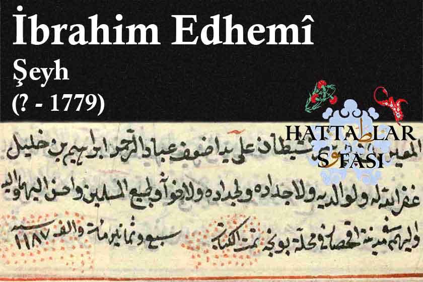 Hattat Şeyh İbrahim Ethemi Efendi, Hayatı ve Eserleri