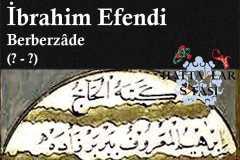 Hattat Berberzade İbrahim Efendi, Hayatı ve Eserleri