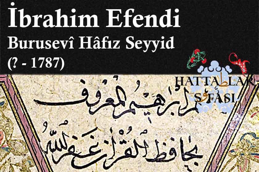 Hattat Bursalı Hafız Seyyid İbrahim Efendi, Hayatı ve Eserleri