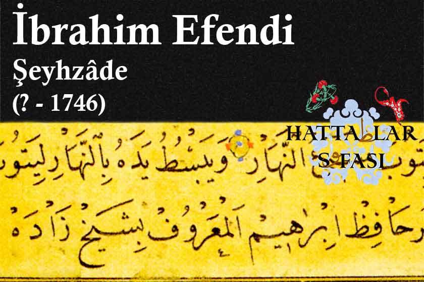 Hattat Şeyhzade İbrahim Efendi, Hayatı ve Eserleri