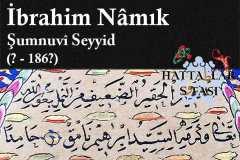 Hattat Şumnulu Seyyid İbrahim Namık Efendi, Hayatı ve Eserleri