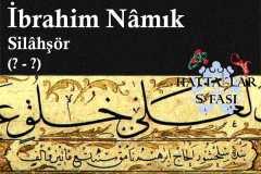 Hattat Silahşör İbrahim Namık Efendi, Hayatı ve Eserleri