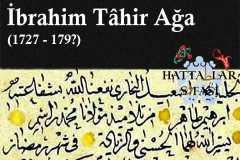 Hattat İbrahim Tahir Ağa, Hayatı ve Eserleri