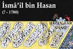 Hattat İsmail bin Hasan, Hayatı ve Eserleri