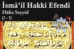 Hattat Hafız Seyyid İsmail Hakkı Efendi, Hayatı ve Eserleri