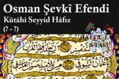 hattat-kütahyalı-seyyid-hafız-osman-şevki-efendi